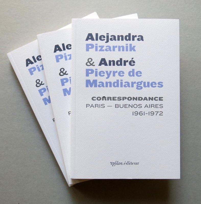 Correspondance Alejandra Pizarnik- André Pieyre de Mandiargues, Paris/Buenos Aires, 1961-1972.