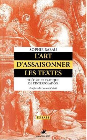 S. Rabau : L'art d'assaisonner les textes. Théorie et pratique de l'interpolation
