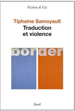 Tiphaine Samoyault : Traduction et violence