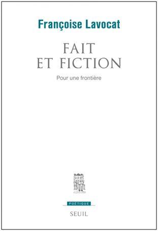 Françoise Lavocat : Fait et fiction. Pour une frontière