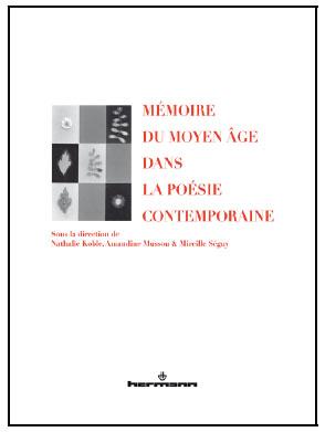 M�moire du Moyen Age dans la po�sie contemporaine